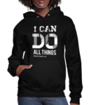 I Can Do All Things Hoodies 6